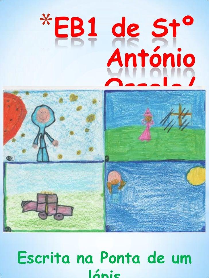 EB1 de Stº António Ossela/ Selores<br />Escrita na Ponta de um lápis<br />