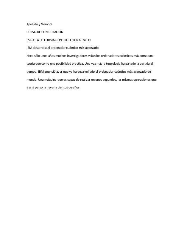 Apellido y NombreCURSO DE COMPUTACIÓNESCUELA DE FORMACIÓN PROFESIONAL Nº 30IBM desarrolla el ordenador cuántico más avanza...