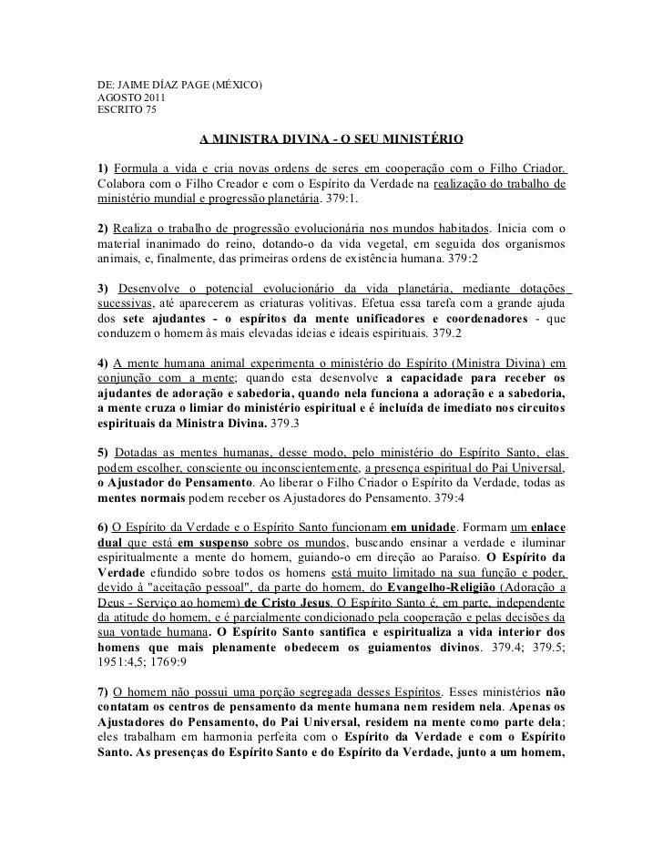 DE: JAIME DÍAZ PAGE (MÉXICO)AGOSTO 2011ESCRITO 75                   A MINISTRA DIVINA - O SEU MINISTÉRIO1) Formula a vida ...