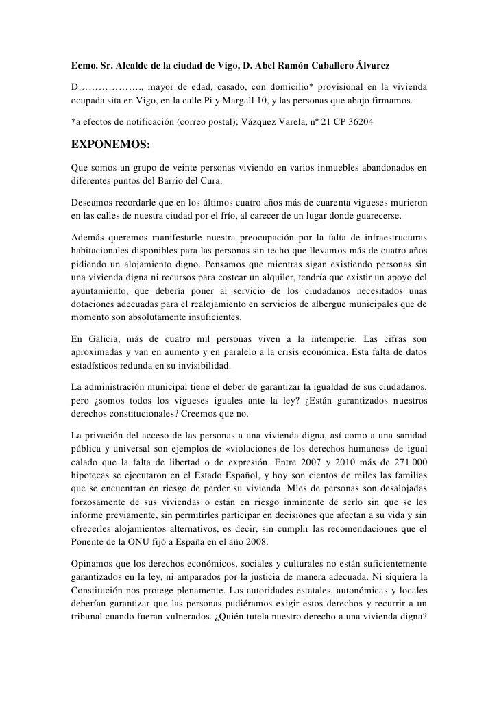 Ecmo. Sr. Alcalde de la ciudad de Vigo, D. Abel Ramón Caballero ÁlvarezD………………., mayor de edad, casado, con domicilio* pro...