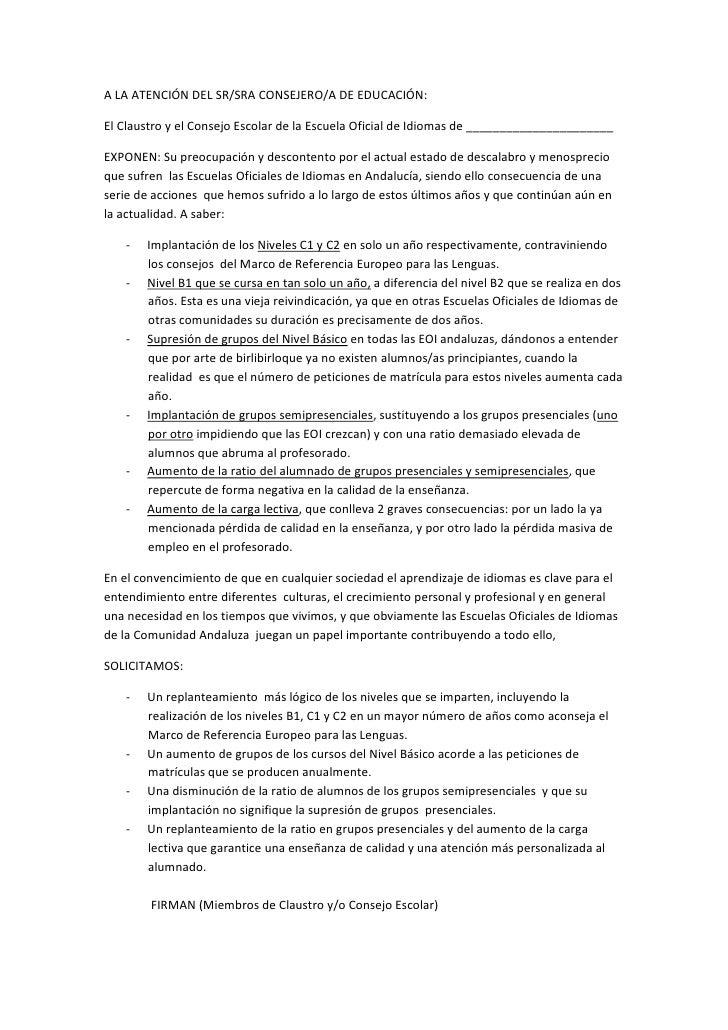 A LA ATENCIÓN DEL SR/SRA CONSEJERO/A DE EDUCACIÓN:El Claustro y el Consejo Escolar de la Escuela Oficial de Idiomas de ___...