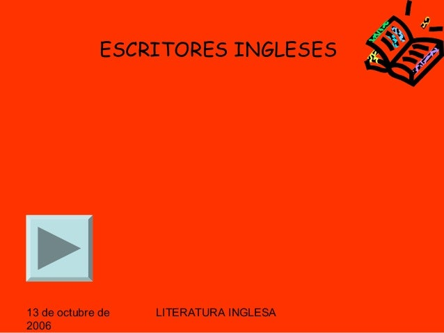 13 de octubre de 2006 LITERATURA INGLESA ESCRITORES INGLESES