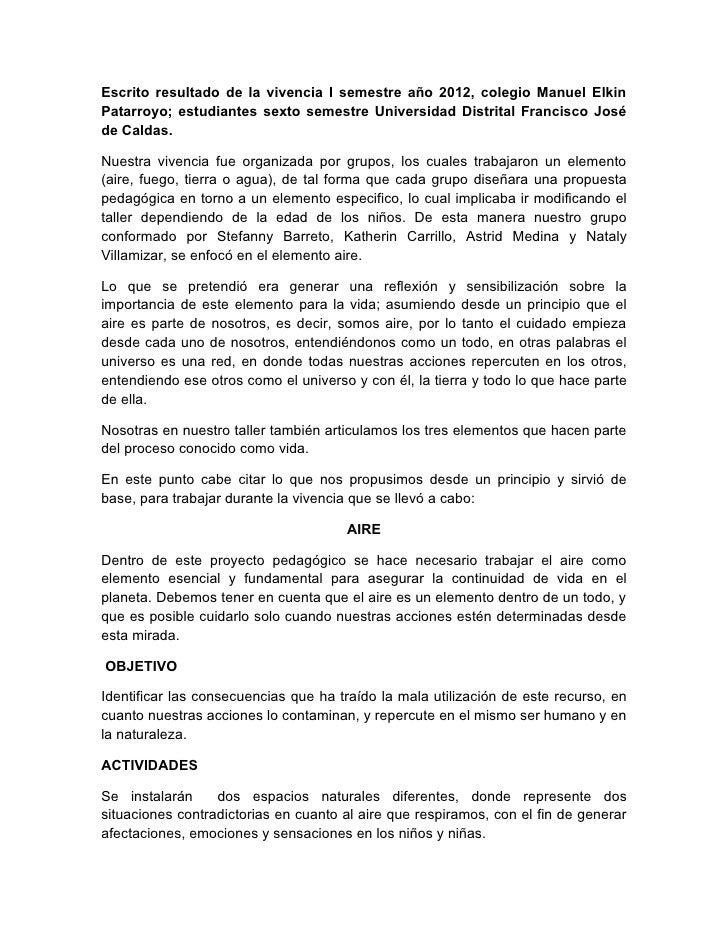 Escrito resultado de la vivencia I semestre año 2012, colegio Manuel ElkinPatarroyo; estudiantes sexto semestre Universida...