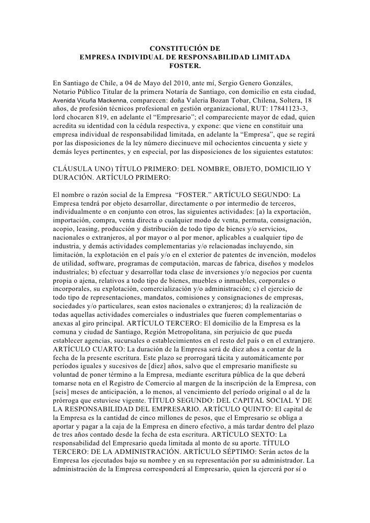 CONSTITUCIÓN DE          EMPRESA INDIVIDUAL DE RESPONSABILIDAD LIMITADA                              FOSTER.  En Santiago ...