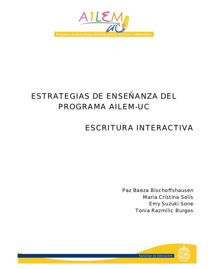 ESTRATEGIAS DE ENSEÑANZA DEL     PROGRAMA AILEM-UC          ESCRITURA INTERACTIVA                 Paz Baeza Bischoffshause...