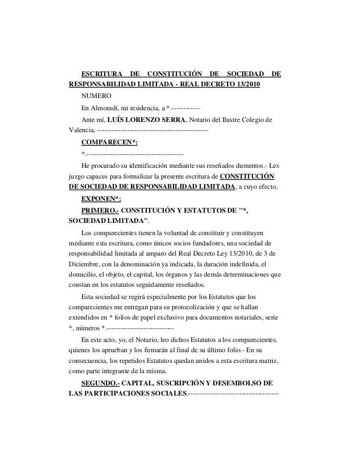 ESCRITURA DE CONSTITUCIÓN DE SOCIEDAD                                 DERESPONSABILIDAD LIMITADA - REAL DECRETO 13/2010   ...