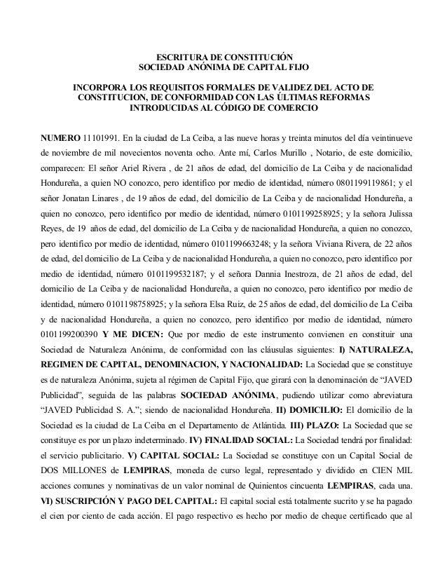 ESCRITURA DE CONSTITUCIÓN SOCIEDAD ANÓNIMA DE CAPITAL FIJO INCORPORA LOS REQUISITOS FORMALES DE VALIDEZ DEL ACTO DE CONSTI...