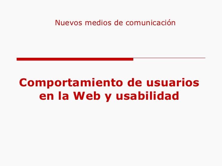 Comportamiento de usuarios en la Web y usabilidad Nuevos medios de comunicación