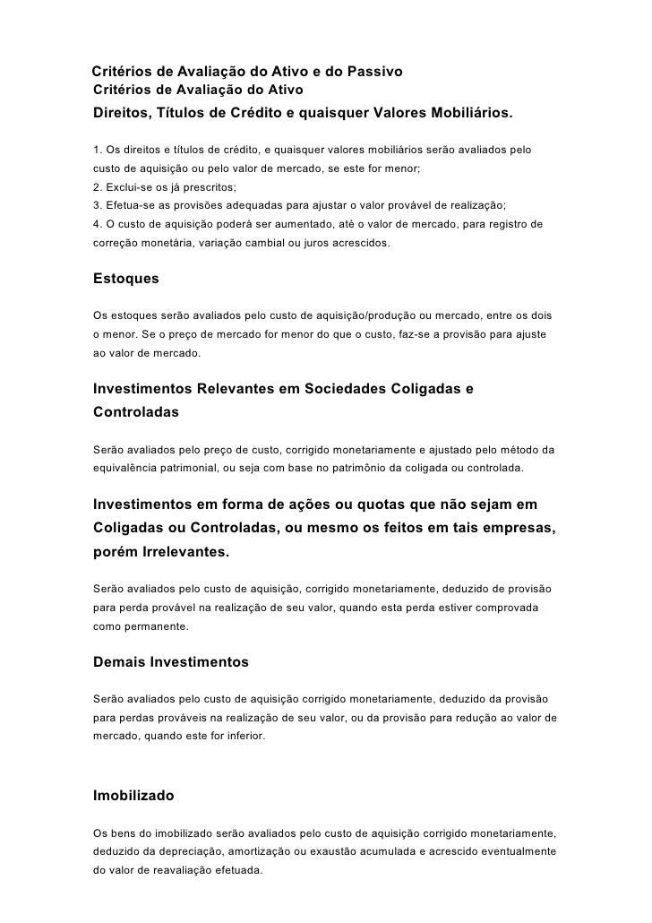 Critérios de Avaliação do Ativo e do Passivo Critérios de Avaliação do Ativo Direitos, Títulos de Crédito e quaisquer Valo...