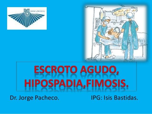 Dr. Jorge Pacheco.   IPG: Isis Bastidas.
