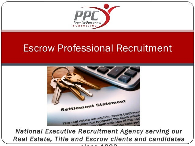 Escrow Professional Recruitment National Executive Recruitment Agency ser ving ourReal Estate, Title and Escrow clients an...