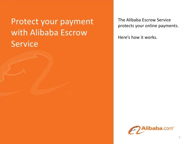 Protect your payment   The Alibaba Escrow Service                       protects your online payments.with Alibaba Escrow ...