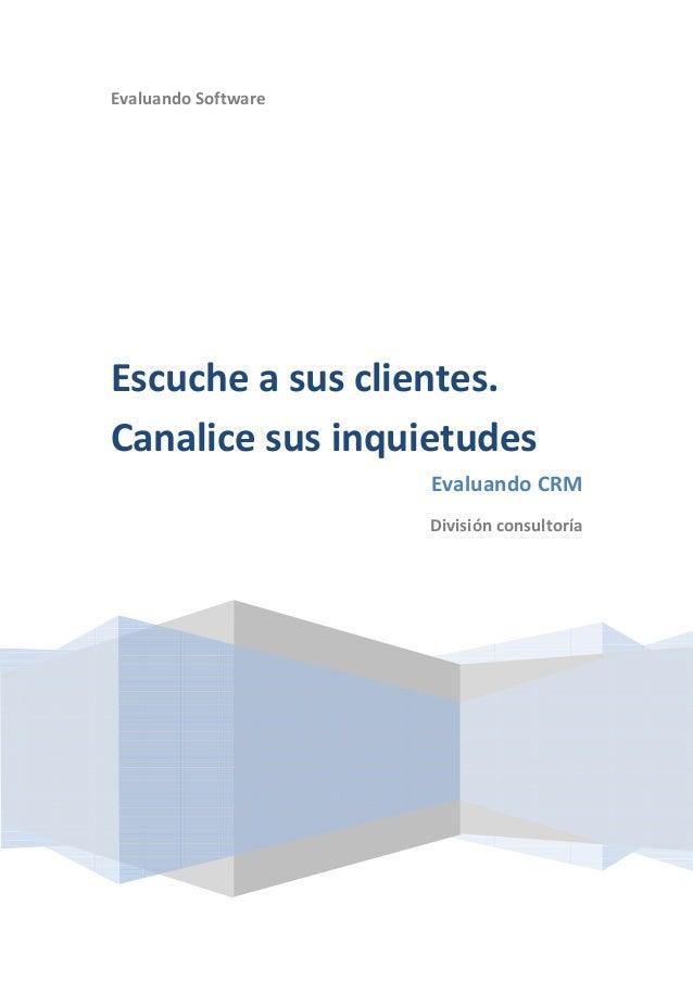Evaluando SoftwareEscuche a sus clientes.Canalice sus inquietudes                     Evaluando CRM                     Di...
