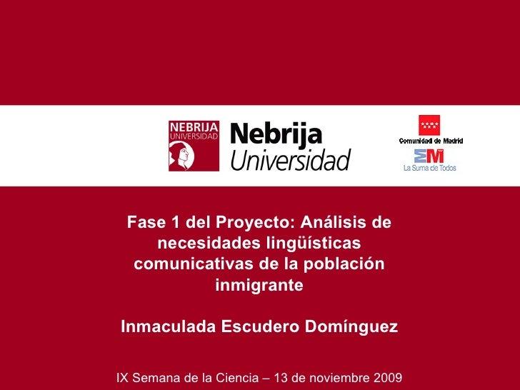 Fase 1 del Proyecto:   Análisis de necesidades lingüísticas comunicativas de la población inmigrante Inmaculada Escudero D...