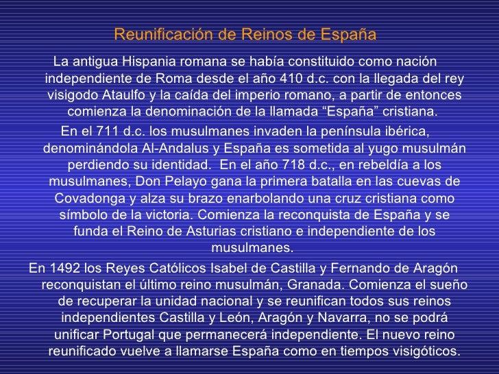 Reunificación de Reinos de España <ul><li>La antigua Hispania romana se había constituido como nación independiente de Rom...