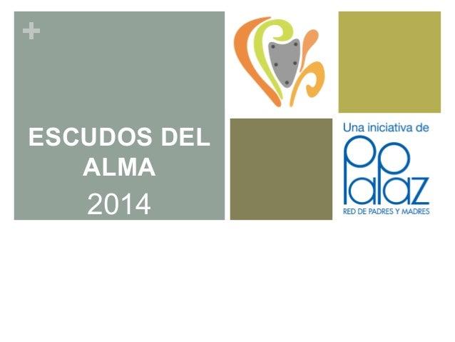 + ESCUDOS DEL ALMA 2014