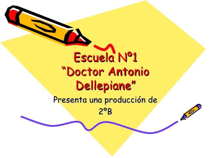 """Escuela Nº1 """"Doctor Antonio Dellepiane"""" Presenta una producción de 2ºB"""