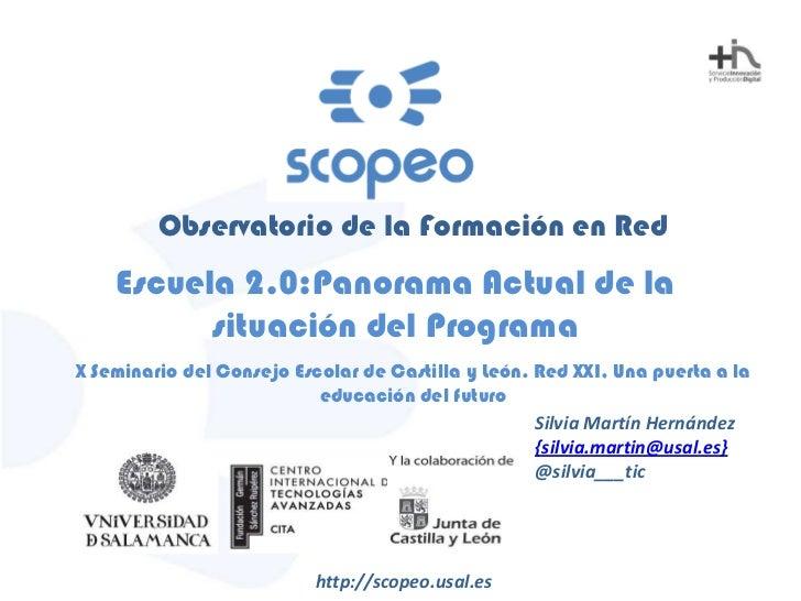 """Escuela 2.0: Panorama Actual de la situación del Programa (Silvia Martín Hernández - X Seminario del Consejo Escolar de Castilla y León. """"Red XXI, Una puerta a la educación del futuro"""")"""