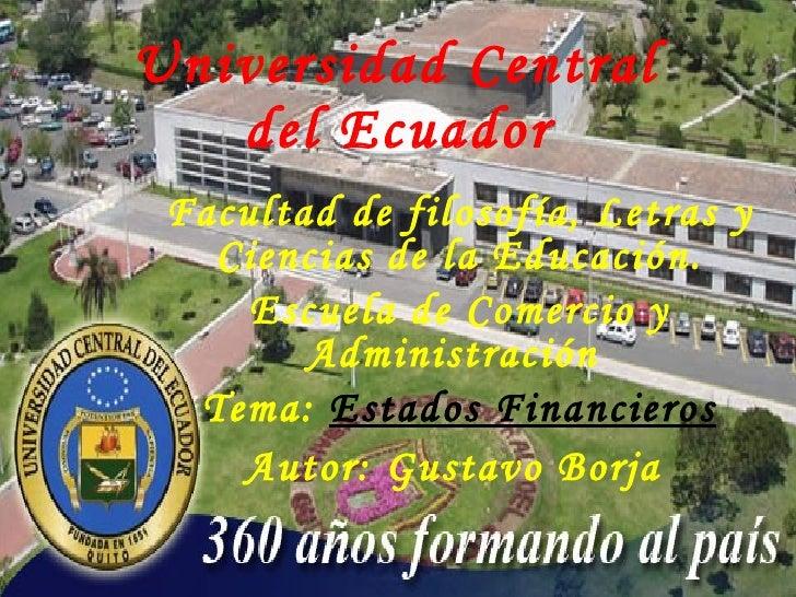 Universidad Central  del Ecuador   Facultad de filosofía, Letras y Ciencias de la Educación. Escuela de Comercio y Adminis...