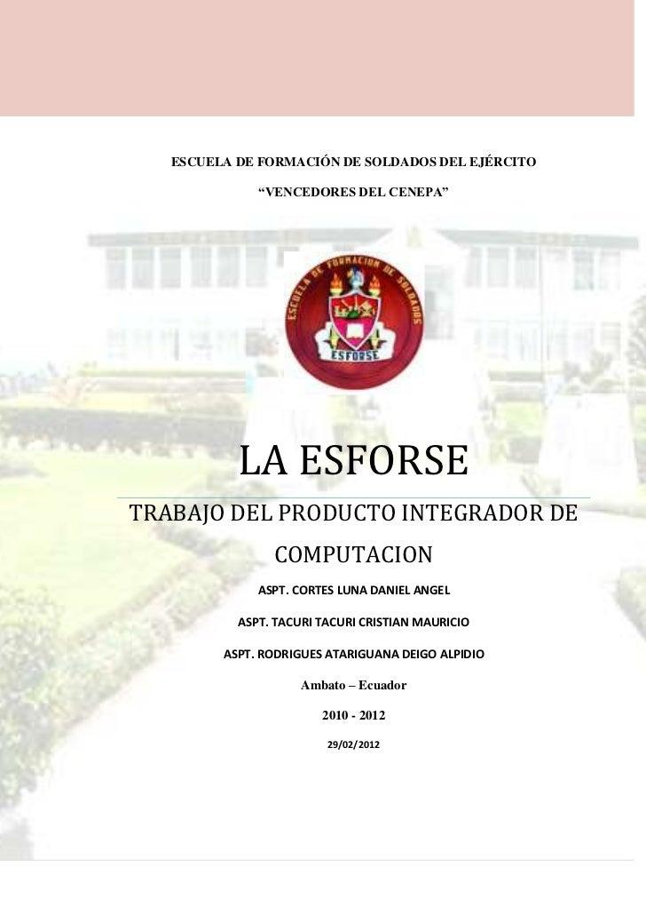 """ESCUELA DE FORMACIÓN DE SOLDADOS DEL EJÉRCITO              """"VENCEDORES DEL CENEPA""""           LA ESFORSETRABAJO DEL PRODUCT..."""