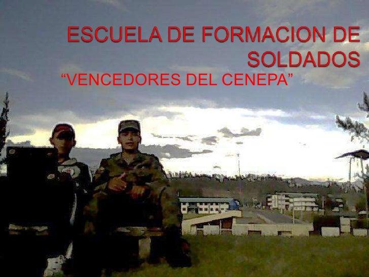 """ESCUELA DE FORMACION DE SOLDADOS <br />""""VENCEDORES DEL CENEPA""""<br />"""