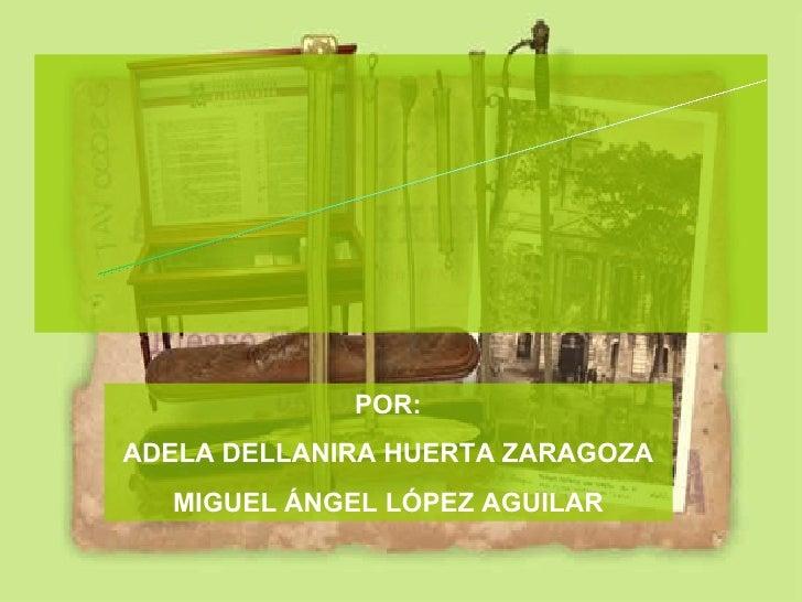 LA ESCUELA DE LOS ANNALES POR: ADELA DELLANIRA HUERTA ZARAGOZA MIGUEL ÁNGEL LÓPEZ AGUILAR