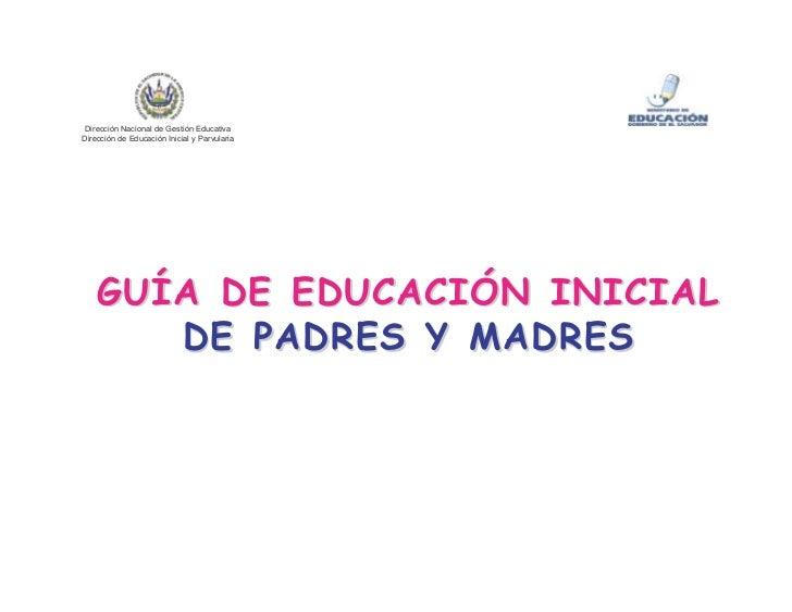 Dirección Nacional de Gestión Educativa Dirección de Educación Inicial y Parvularia         GUÍA DE EDUCACIÓN INICIAL     ...