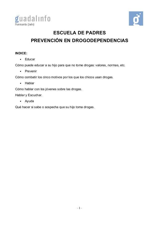 Fuensanta (Jaén)  ESCUELA DE PADRES PREVENCIÓN EN DROGODEPENDENCIAS INDICE: •  Educar  Cómo puede educar a su hijo para qu...