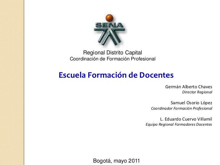 Regional Distrito Capital<br />Coordinación de Formación Profesional<br />Escuela Formación de Docentes<br />Germán Albert...