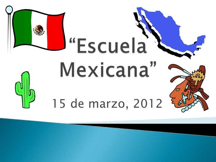 Escuela mexicana slide show 2012