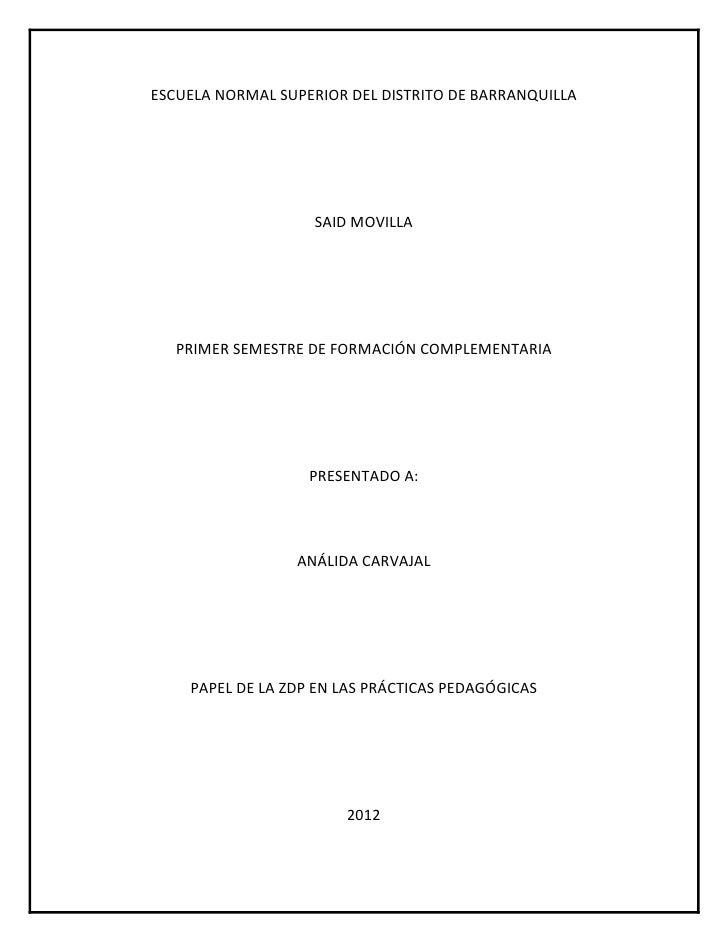 ESCUELA NORMAL SUPERIOR DEL DISTRITO DE BARRANQUILLA                    SAID MOVILLA   PRIMER SEMESTRE DE FORMACIÓN COMPLE...