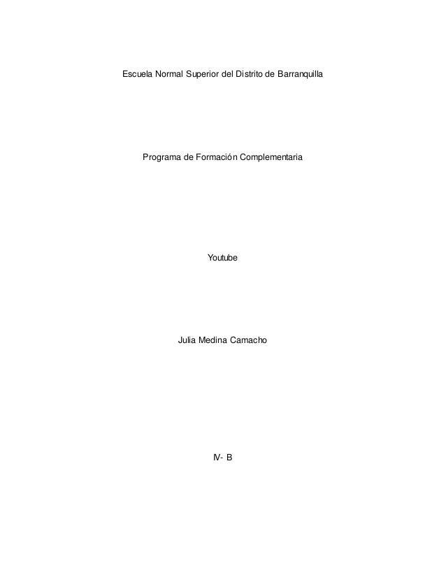 Escuela Normal Superior del Distrito de Barranquilla  Programa de Formación Complementaria  Youtube  Julia Medina Camacho ...