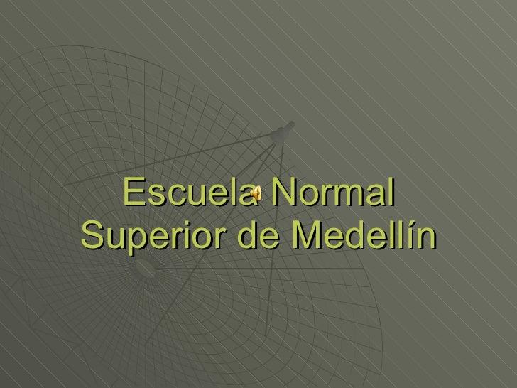 Escuela Normal Superior de Medellín