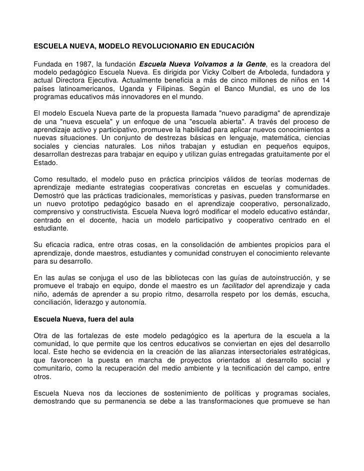 ESCUELA NUEVA, MODELO REVOLUCIONARIO EN EDUCACIÓN<br />Fundada en 1987, la fundación Escuela Nueva Volvamos a la Gente, es...