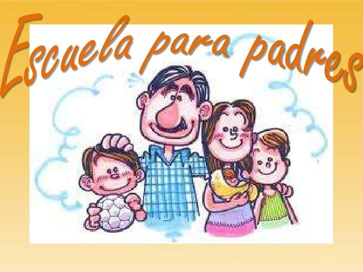 Escuela para padres sesion 1