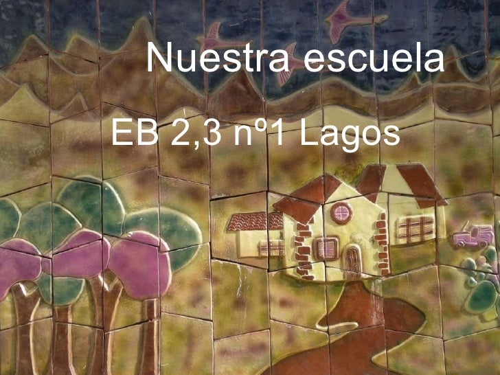 Nuestra escuela EB 2,3 nº1 Lagos