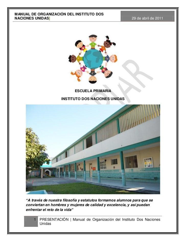 MANUAL DE ORGANIZACIÓN DEL INSTITUTO DOSNACIONES UNIDAS]                                                29 de abril de 201...