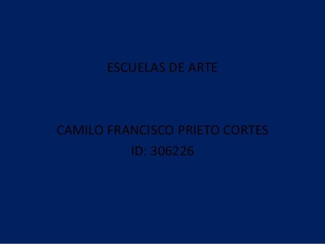 ESCUELAS DE ARTE CAMILO FRANCISCO PRIETO CORTES ID: 306226
