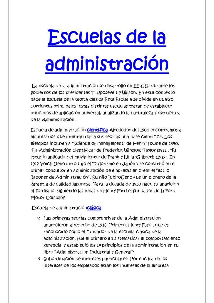 Escuelas de la       administraciónLa escuela de la administración se desarrolló en EE.UU. durante losgobiernos de los pre...