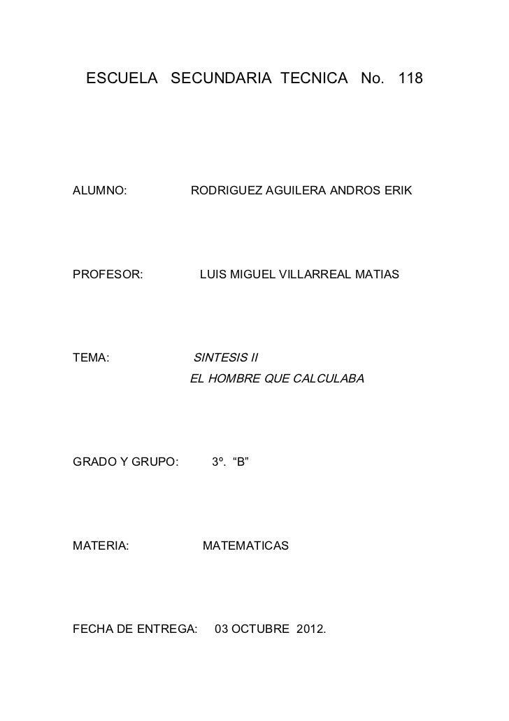 ESCUELA SECUNDARIA TECNICA No. 118ALUMNO:          RODRIGUEZ AGUILERA ANDROS ERIKPROFESOR:           LUIS MIGUEL VILLARREA...