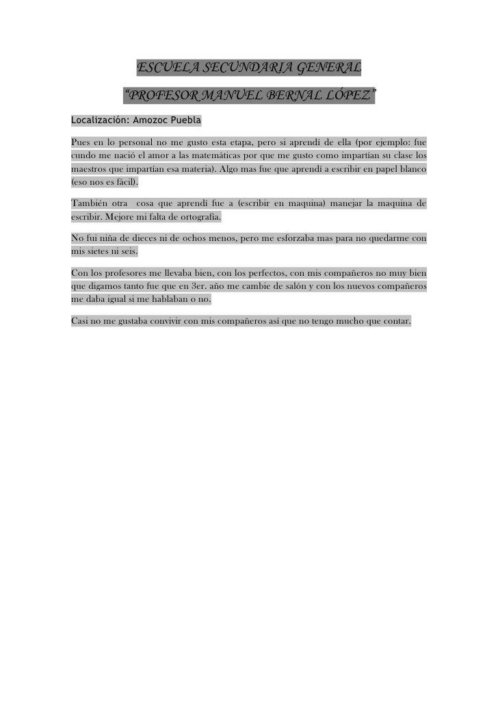 """ESCUELA SECUNDARIA GENERAL  <br />""""PROFESOR MANUEL BERNAL LÓPEZ""""<br />Localización: Amozoc Puebla <br />Pues en lo persona..."""