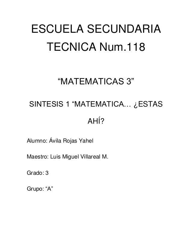 """ESCUELA SECUNDARIA        TECNICA Num.118             """"MATEMATICAS 3"""" SINTESIS 1 """"MATEMATICA… ¿ESTAS                      ..."""