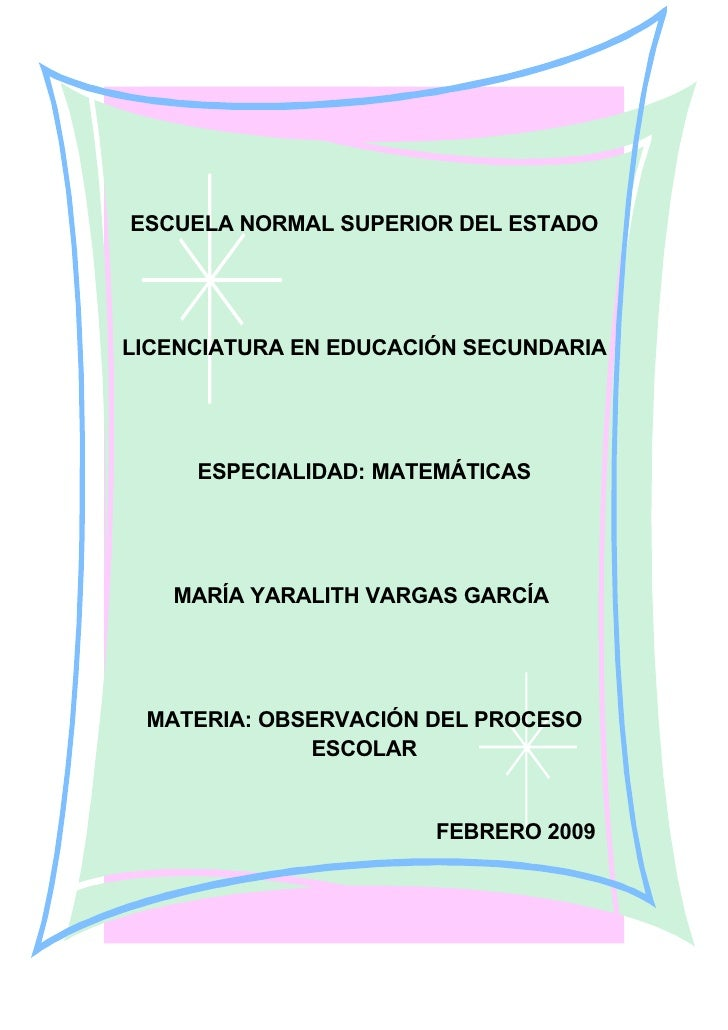 ESCUELA NORMAL SUPERIOR DEL ESTADO     LICENCIATURA EN EDUCACIÓN SECUNDARIA          ESPECIALIDAD: MATEMÁTICAS        MARÍ...