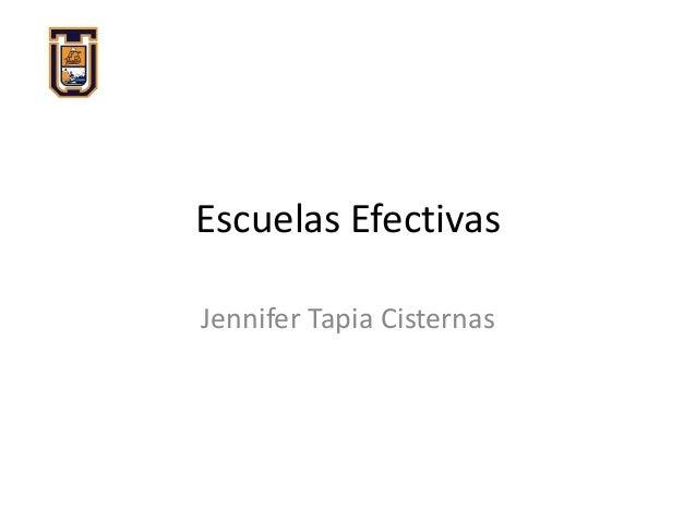 Escuelas Efectivas Jennifer Tapia Cisternas