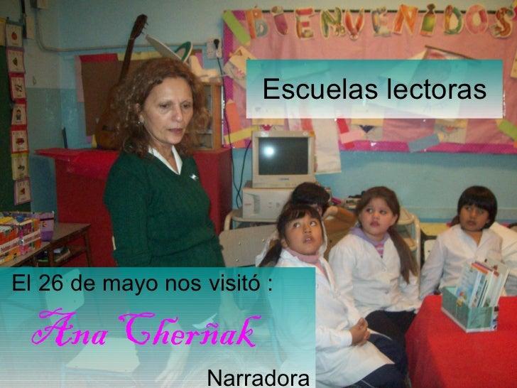 Escuelas lectoras El 26 de mayo nos visitó : Ana Cherñak Narradora
