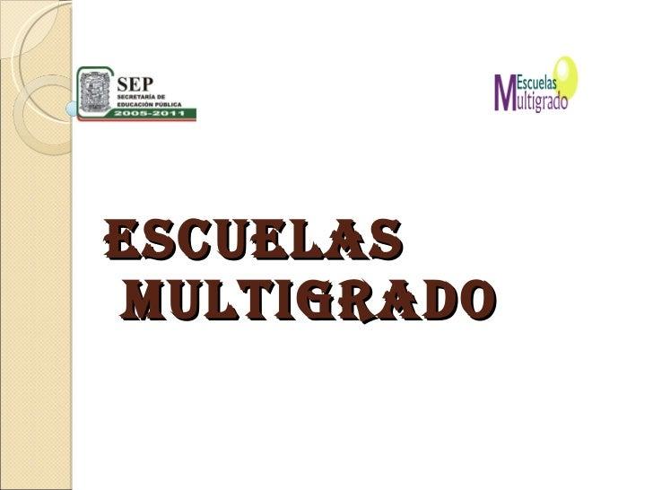 ESCUELAS  MULTIGRADO