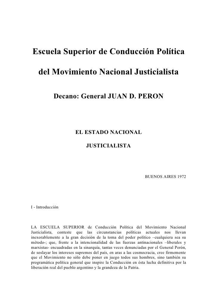Escuela Superior de Conducción Política      del Movimiento Nacional Justicialista               Decano: General JUAN D. P...