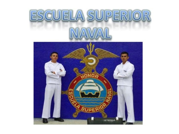 ESCUELA SUPERIOR NAVAL<br />