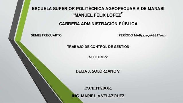 "ESCUELA SUPERIOR POLITÉCNICA AGROPECUARIA DE MANABÍ ""MANUEL FÉLIX LÓPEZ"" CARRERA ADMINISTRACIÓN PÚBLICA SEMESTRE CUARTO PE..."