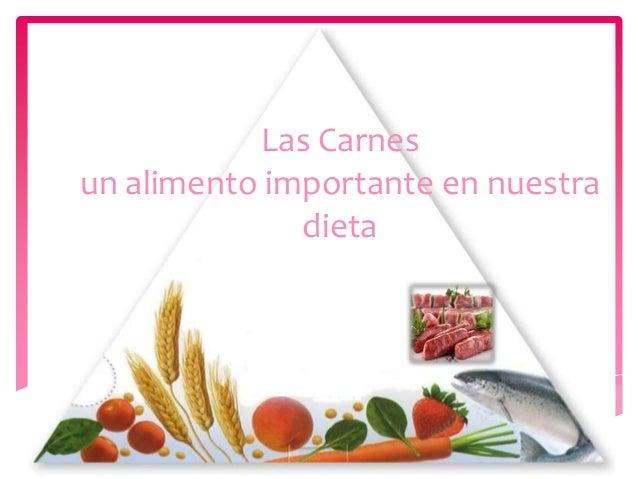 Las Carnes un alimento importante en nuestra dieta